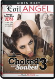 DVD - Choked And Soaked 3