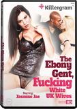 DVD - The Ebony Gent, Fucking White UK Wives